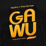 MUSIC: Mystro Ft. Tiwa Savage – Gawu