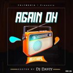 MIXTAPE :- FOLYMEDIA FT. DJ DAVEY – AGAIN OOH PARTY MIXTAPE