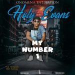 MUSIC: Holy Evans – My Number One