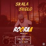 MUSIC: SkalaSkolo – RooRaa