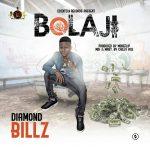 MUSIC: Diamond Billz – Bolaji