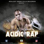 MUSIC: Starzee Acidic – Acidic Rap