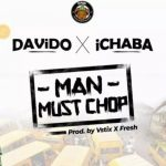 MUSIC: Ichaba Ft. Davido – Man Must Chop