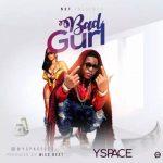 MUSIC: Yspace – Bad Gurl