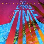 MUSIC: Maleek Berry ft. Chip – Love U Long Time
