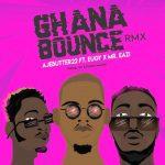 MUSIC: Ajebutter22 – Ghana Bounce (Remix) ft. Mr. Eazi & Eugy