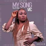 MUSIC: Vic – My Song (Prod by Tyemmy)