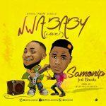 MUSIC: Samonip -Ft- Davido -Nwa Baby (Cover)