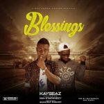 MUSIC: Kayseaz Ft. Ivan starwhizzy – blessings