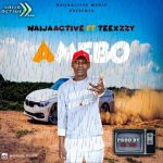 MUSIC: Naijaactive Media Ft Teexzzy – Amebo
