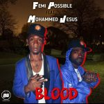 MUSIC: Femi Possible Ft Mohammed Jesus – Blood