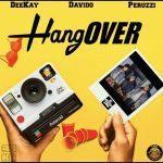 MUSIC: Deekay Ft. Davido & Peruzzi – Hangover
