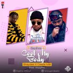 MUSIC: Gspihrz Ft. Shaydee & Ceeza Milli – Cool My Body