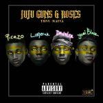 "MUSIC: YBNL Mafia; Picazo, Yomi Blaze, Davolee, Limerick – ""Juju, Guns & Roses"""