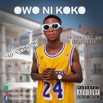 MUSIC: Mr SingSong – Owo Ni Koko(Prod By Scary Beatz)