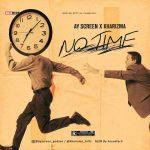 MUSIC: Ay Screen Ft Kharizma – No Time