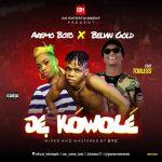 MUSIC: Aremo Boto Ft Tobless & Belvin Gold – Je Kowole