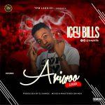 MUSIC: Icey Bills – Ariwoo