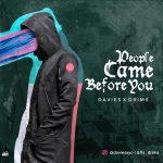 MUSIC: Davies X Drims – People Came Before You