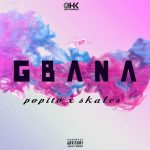 VIDEO: Popito Ft. Skales – Gbana