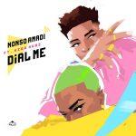 MUSIC: Nonso Amadi – Dial Me ft. Kida Kudz