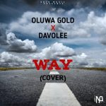 MUSIC: Oluwagold X Davolee – Way