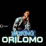 MUSIC: Wizking – Orilomo