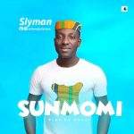 MUSIC: Slyman -Sumomi -(Prod.By Mbeatz)