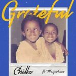 MUSIC: Chillz Ft. Mayorkun – Grateful