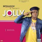 MUSIC: BRTshadow – Jolly Ft Otwenty (prod by Doktafraze)