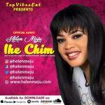 MUSIC: Helen Meju – Ihe Chim (@Helenmeju)