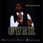 MUSIC: Bob Psalm – OVER
