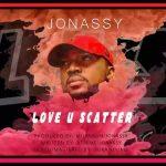 MUSIC: JOnassy – Love U Scatter