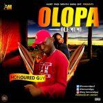 MUSIC: Honoured Guy – Olopa Ole Mumi