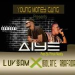 MUSIC: LuvSam Ft Isolate – Aiye