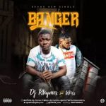 MUSIC: Dj Rhymes Ft Wiss – Banger (Prod By Endeetone)