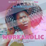 MUSIC: Topcast – Workaholic