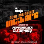 MIXTAPE: Pope Dablack X Dj Davisy – 2018 Major Hit Mixtape