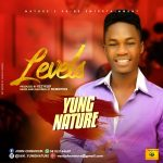 MUSIC: YUNG NATURE – LEVELS (M&M BY MOBIDYKES)