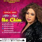 Video + Lyrics: Helen Meju – Ihe Chim (Official Video) @Helenmeju