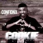 MUSIC: CONFIDNX – COOKIE @confidnx