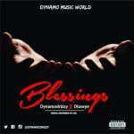 MUSIC: DYNAMODRIZZY FT OLUSEYE – BLESSINGS
