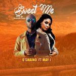 MUSIC: D'shaino Ft May Jay – Sweet Me