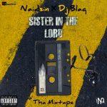 MIXTAPE: Naidsin X Dj Blaq – Sister In The Lord Mix
