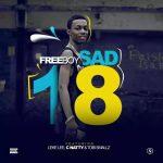 MUSIC: Freeboy Ft. Leke Lee, C Natty & Tobi Smallz – Sad '18