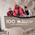 MUSIC: Jay Pizzle ft. Logos x Mr Real x Danny S – 100 Million