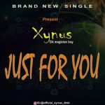 MUSIC: Xynus – Just For You