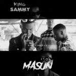 VIDEO PREMIERE: king Sammy – Masun