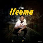 MUSIC: Skiddo – Ifeoma