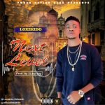 MUSIC: Loxzkido – Next Level (Mixed. 2lary Jay)